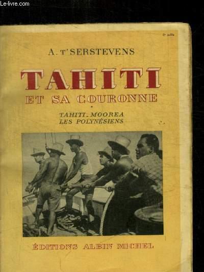 TAHITI ET SA COURONNE - TAHITI MOOREA LES POLYNESIENS