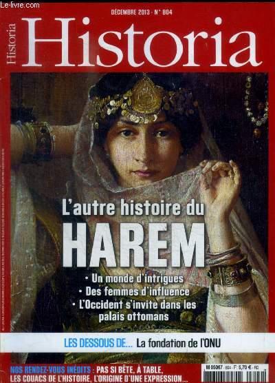HISTORIA - N° 804 - DECEMBRE 2013 - ACTUALITES / LES PRIX HISTORIA / PAS SI BETE / A TABLE / L ART DE L HISTOIRE / LES COUACS DE L HITSOIRE / L INEDITS DU MOIS / UN ILLUSTRE INCONNU / UN MOT UNE EXPRESSION /.../