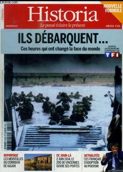 HISTORIA - N° 810 - JUIN 2014 - ILS DEBARQUENT CES HEURES QUI ONT CHANGE LA FACE DU MONDE  / REPORTAGE / CE JOUR LA / ACTUALITES