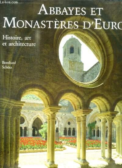 ABBAYES ET MONASTERES D EUROPE - HISTOIRE ART ET ARCHITECTURE - PHOTOGRAPHIES DE HENRI GAUD / JOSEPH MARTIN / FLORIAN MONDHEIM / ANTONIO QUATTRONE / MARCO SCHNEIDERS//  SOMMAIRE :  LE MONARCHISME OCCIDENTAL / PORTUGAL ESPAGNE / FRANCE / GRANDE BRETAGNE /