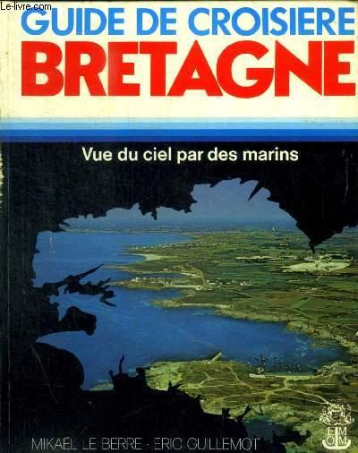 GUIDE DE CROISIERE BRETAGNE - VUE DU CIEL PAR DES MARINS