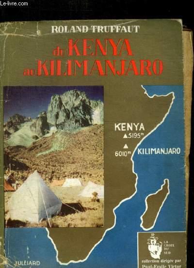 DU KENYA AU KILIMANJARO - EXPEDITION FRANCAISE AU KENYA - 1952 -