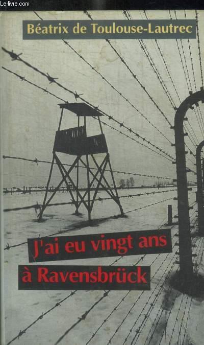 J A EU VINGT ANS A RAVENSBRUCK - LA VICTOIRE EN PLEURANT