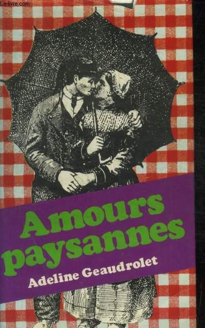 AMOURS PAYSANNES - TRAVAUX ET DEBOIRES SEXUELS D UNE FEMME DE LA CAMPAGNE