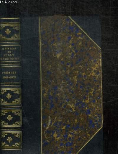 OEUVRES DE SULLY PRUDHOMME - POESIES - 1866 - 1872 / LES EPREUVES - LES ECURIES D AUGIAS - CROQUIS ITALIENS - LES SOLITUDES - IMPRESSIONS DE LA GUERRE