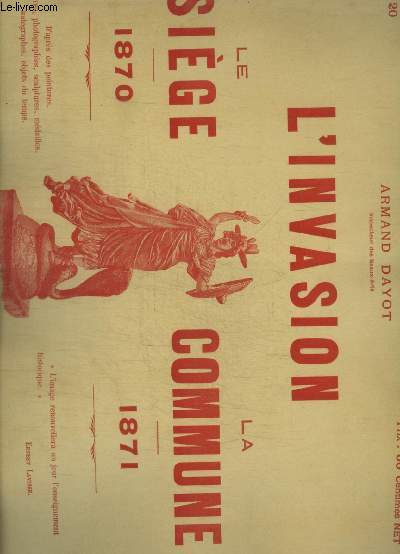 L INVASION - LE SIEGE 1870 - LA COMMUNE 1871 - N° 20