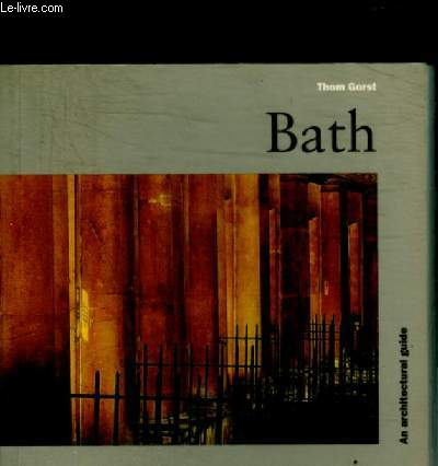 BATH - AN ARCHITECTURAL GUIDE - USING THE BOOK / CITY CENTRE NORTH WEST / CITY CENTRE NORTH EAST / CITY CENTRE / SOUTH WEST / CITY CENTRE SOUTH EAST / ETC.