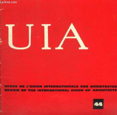 UIA - N° 44 - REVUE DE L UNION INTERNATIONALE DES ARCHITECTES