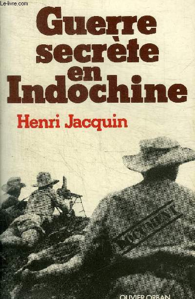 GUERRE SECRETE EN INDOCHINE