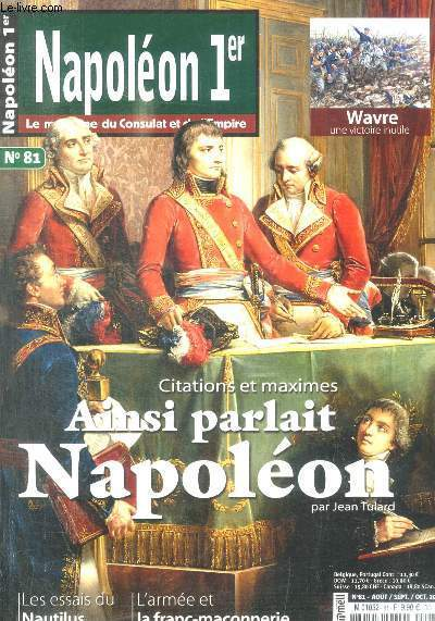 NAOPLEON 1ER - LE MAGAZINE DU CONSULAT ET DE L EMPIRE - N° 81 - AOUT / SEPT / OCT 2016 -