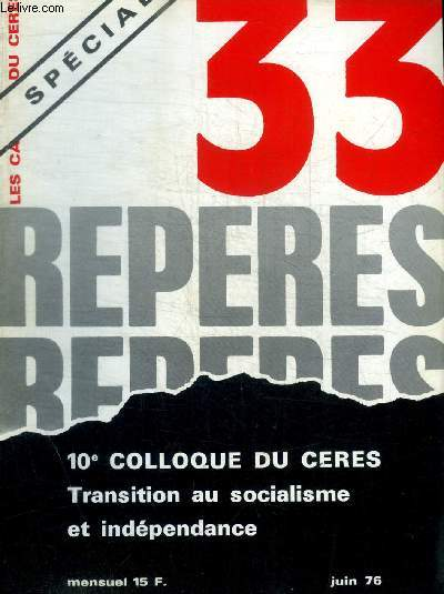 REPERES - LES CAHIERS CERES - N° 33 - JUIN 1976 - SPECIAL -