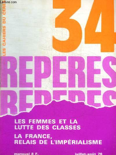 REPERES - LES CAHIERS CERES - N° 34 - JUILLET AOUT 1976 -