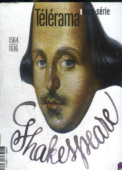TELERAMA - HORS SERIE - SEPTEMBRE 2014 - SHAKESPEARE - 1564 - 1616 - LE GRAND WILL / TRADUIRE / JOUER / ADAPTER
