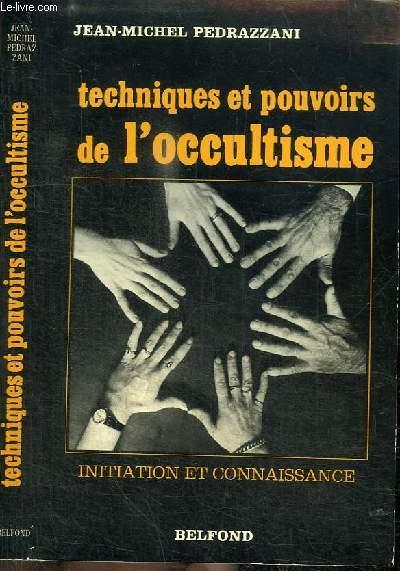 TECHNIQUES ET POUVOIRS DE L'OCCULTISME