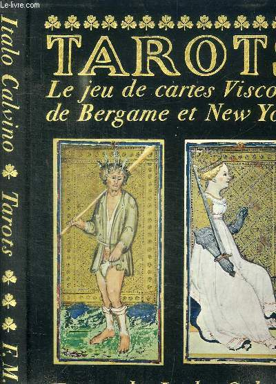 TAROTS - LE JEU DE CARTES VISCONTI DE BERGAME ET NEW YORK - étude de Sergio Samek Ludovici