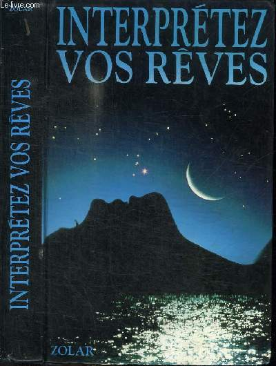 INTERPRETEZ VOS REVES - LA CLE DES SONGES ET DES REVES
