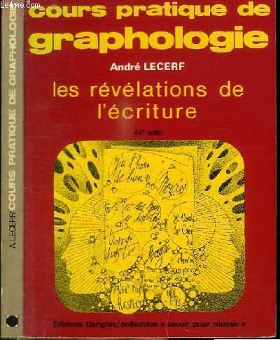 COURS PRATIQUE DE GRAPHOLOGIE - LES REVELATIONS DE L'ECRITURE