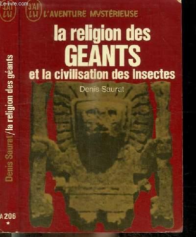 LA RELIGION DES GEANTS ET LA CIVILISATION DES INSECTES