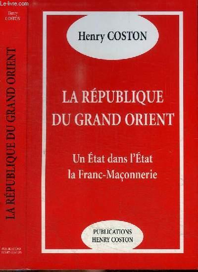 LA REPUBLIQUE DU GRAND ORIENT - UN ETAT DANS L'ETAT - LA FRANC-MACONNERIE