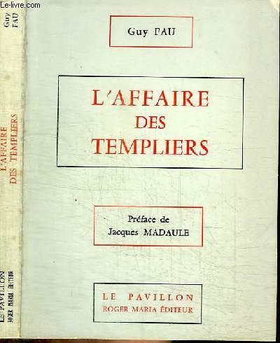 L'AFFAIRE DES TEMPLIERS
