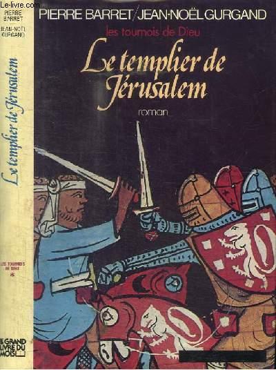 LES TOURNOIS DE DIEU - LE TEMPLIER DE JERUSALEM