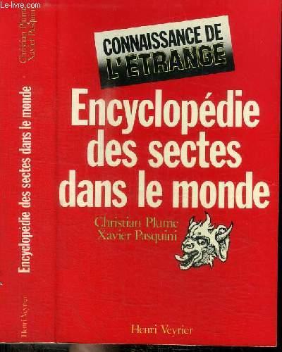 ENCYCLOPEDIE DES SECTES DANS LE MONDE - CONNAISSANCE DE L'ETRANGE