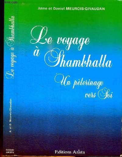 LE VOYAGE DE SHAMBALLA - UN PELERINAGE VERS SOI