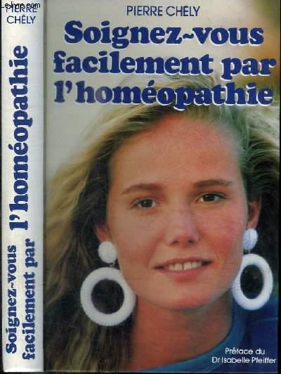 SOIGNEZ-VOUS FACILEMENT PAR L'HOMEOPATHIE