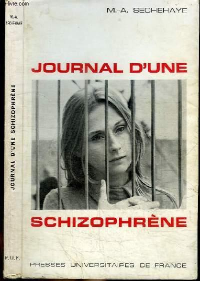JOURNAL D'UNE SCHIZOPHRENE - auto-observation d'une schizophrène pendant le traitement psychothérapique
