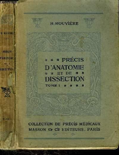 PRECIS D'ANATOMIE ET DE DISSECTION - TOME 1 : TETE ET COU MEMBRE SUPERIEUR