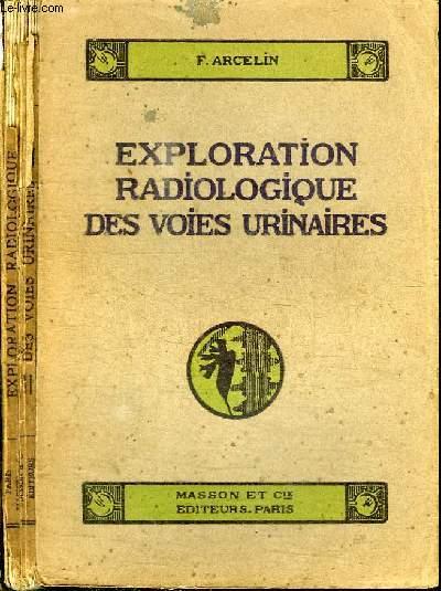 EXPLORATION RADIOLOGIQUE DES VOIES URINAIRES - Lithiases et projectiles de guerre