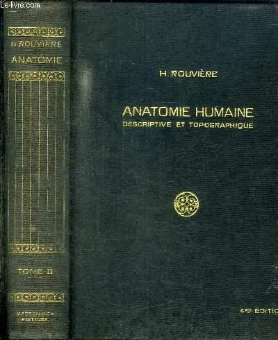 ANATOMIE HUMAINE - DESCRIPTIVE ET TOPOGRAPHIQUE - TOME 2 : MEMBRES, SYSTEMES NERVEUX CENTRAL