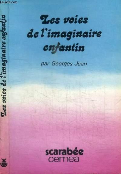 LES VOIES DE L'IMAGINAIRE ENFANTIN - Les contes, les poèmes, le réel