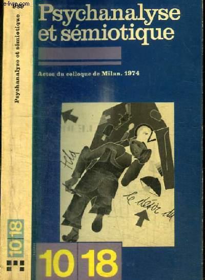 PSYCHANALYSE ET SEMIOTIQUE - COLLOQUE TENU A MILAN EN MAI 1974