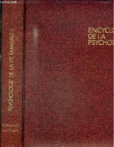 ENCYCLOPEDIE DE LA PSYCHOLOGIE : PSYCHOLOGIE DE LA VIE FAMILIALE