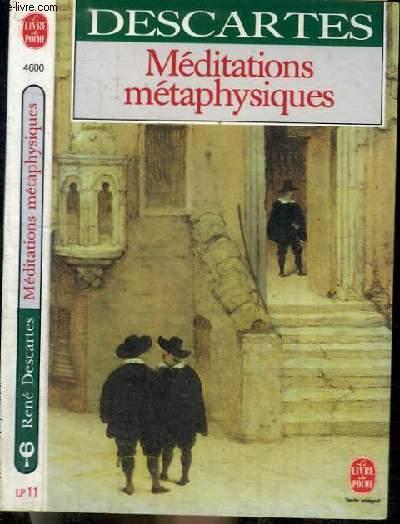 MEDITIONS METAPHYSIQUES - MEDITATIONES DE PRIMA PHILOSOPHIE - MEDITATIONS DE PHILOSOPHIE PREMIERE