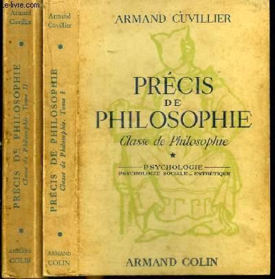 PRECIS DE PHILOSOPHIE - CLASSE DE PHILOSOPHIE - 2 TOMES EN 2 VOLUMES (TOME 1+2) - TOME 1 : PSYCHOLOGIE PSYCHOLOGIE SOCIALE ET ESTHETIQUE - TOME 2 : LOGIQUE T PHILOSOPHIE DES SCIENCES MORALE PHILOSOPHIE GENERALE