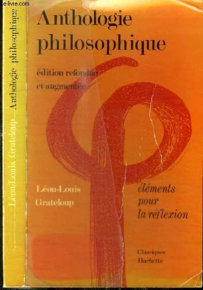 ANTHOLOGIE PHILOSOPHIQUE - ELEMENTS POUR LA REFLEXION