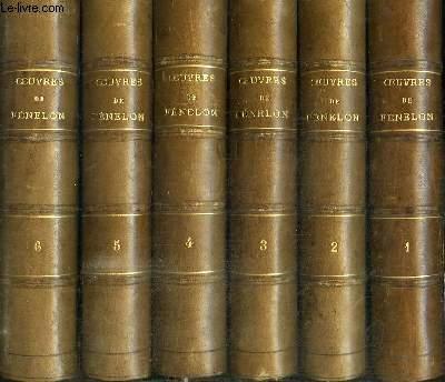 OEUVRES DE FENELON ARCHEVEQUE DE CAMBRAI - 6 TOMES EN 6 VOLUMES (TOME 1+2+3+4+5+6) - Tome 1 : Traité de l'existence et des attributs de Dieu / Tome 2 : De Summi Pontificis auctoritate Dissertatio / Tome 3 : Lettre à Monseigneur l'Evêque de Meaux...