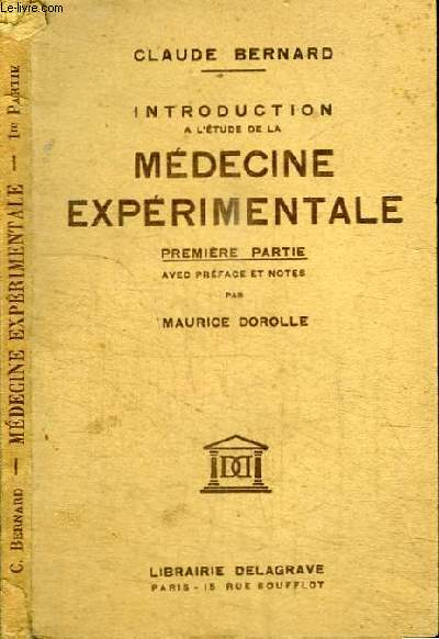 INTRODUCTION A L'ETUDE DE LA MEDECINE EXPERIMENTALE - première partie