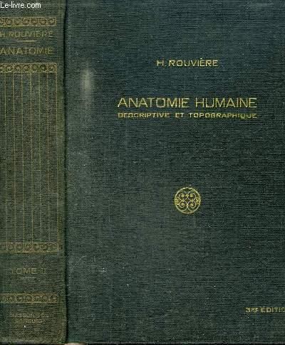 ANATOMIE HUMAINE DESCRIPTIVE ET TOPOGRAPHIQUE - TOME 2 MEMBRES SYSTEME NERVEUX CENTRAL
