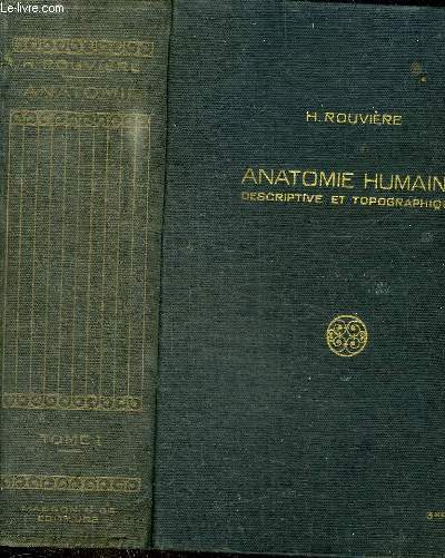 ANATOMIE HUMAINE DESCRIPTIVE ET TOPOGRAPHIQUE - TOME 1 : TETE COU ET TRONC