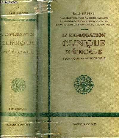 L'EXPLORATION CLINIQUE MEDICALE (TECHNIQUE ET SEMIOLOGIE)