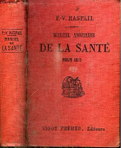 MANUEL ANNUAIRE DE LA SANTE POUR 1910 OU MEDECINE ET PHARMACIE DOMESTIQUES