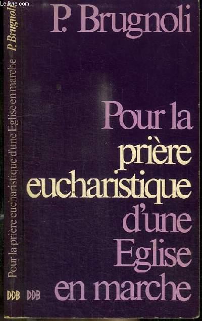 POUR LA PRIERE EUCHARISTIQUE D'UNE EGLISE EN MARCHE