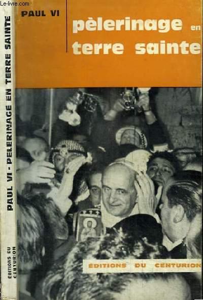 PELERINAGE EN TERRE SAINTE DU 4 AU 6 JANVIER 1964