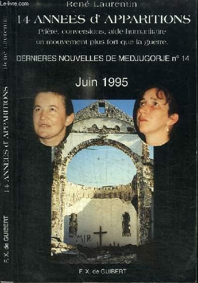 14 ANNES D'APPARITIONS - PRIERE, CONVERSIONS, AIDE HUMANITAIRE, UN MOUVEMENT PLUS FORT QUE LA GUERRE - DERNIERES NOUVELLES DE MEDJUGORJE N°14 - JUIN 1995