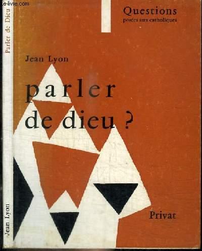 PARLER DE DIEU ?