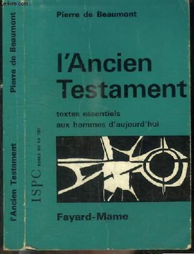 L'ANCIEN TESTAMENT - TEXTES ESSENTIELS AUX HOMMES D'AUJOURD'HUI