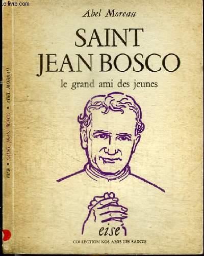 SAINT JEAN BOSCO - LE GRAND AMI DES JEUNES